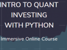 Intro to Quant Investing with Python – Immersive Online Course